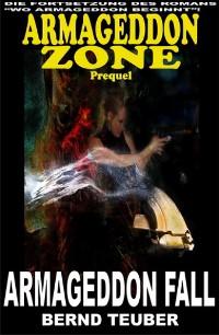 Cover Armageddon Fall (Prequel zur Endzeit-Serie Armageddon Zone)