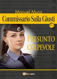 Cover Commissario Saila Giusti vol.2 - Presunto colpevole