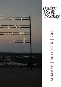 Cover Poetry Book Society Summer 2021 Bulletin