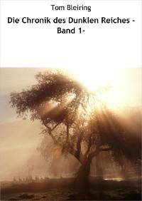 Cover Die Chronik des Dunklen Reiches -Band 1-