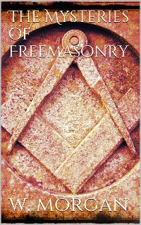 Cover The Mysteries of Free Masonry