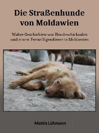 Cover Die Straßenhunde von Moldawien