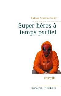 Cover Super-héros à temps partiel