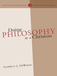 Cover Doing Philosophy as a Christian