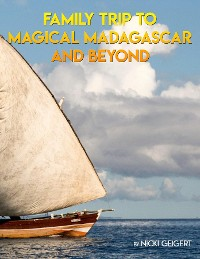 Cover Family Trip To Magical Madagascar And Beyond