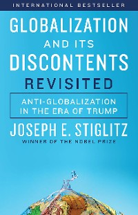 Cover Globalization and Its Discontents Revisited: Anti-Globalization in the Era of Trump
