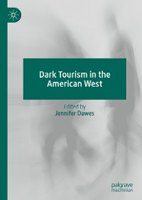 Cover Dark Tourism in the American West