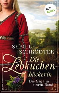 Cover Die Lebkuchenbäckerin - Die Saga in einem eBook