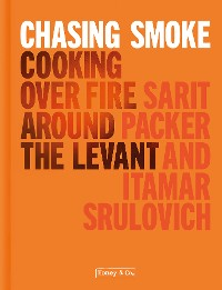 Cover Chasing Smoke: Cooking over Fire Around the Levant