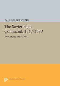 Cover The Soviet High Command, 1967-1989