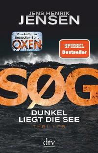 Cover SØG. Dunkel liegt die See
