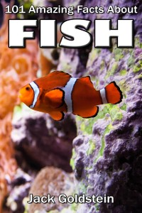 Cover 101 Amazing Facts about Fish