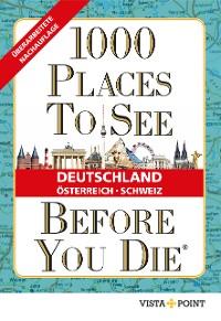 Cover 1000 Places To See Before You Die - Deutschland, Österreich, Schweiz