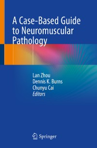 Cover A Case-Based Guide to Neuromuscular Pathology