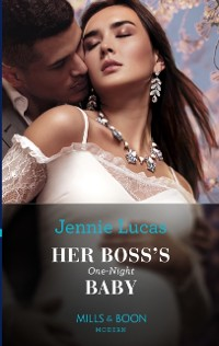 Cover Her Boss's One-Night Baby (Mills & Boon Modern)