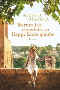 Cover Warum ich trotzdem an Happy Ends glaube