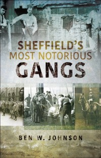 Cover Sheffield's Most Notorious Gangs