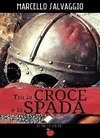 Cover Tra la Croce e la Spada