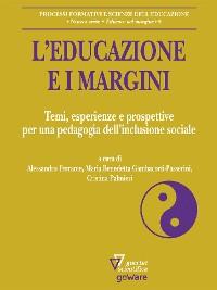 Cover L'educazione e i margini. Temi, esperienze e prospettive per una pedagogia dell'inclusione sociale