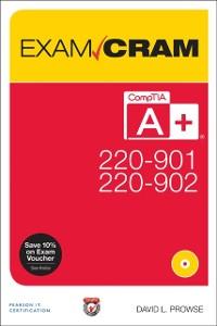 Cover CompTIA A+ 220-901 and 220-902 Exam Cram