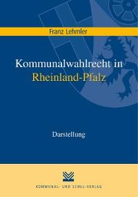Cover Kommunalwahlrecht in Rheinland-Pfalz
