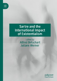 Cover Sartre and the International Impact of Existentialism
