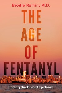 Cover The Age of Fentanyl