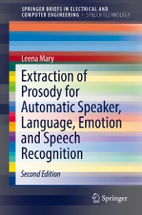 Cover Extraction of Prosody for Automatic Speaker, Language, Emotion and Speech Recognition