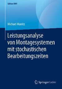 Cover Leistungsanalyse von Montagesystemen mit stochastischen Bearbeitungszeiten
