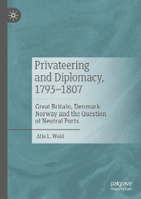 Cover Privateering and Diplomacy, 1793–1807