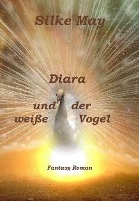 Cover Diara und der weiße Vogel