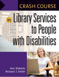 Cover Crash Course in Library Services to People with Disabilities