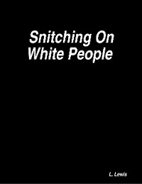 Cover Snitching On White People