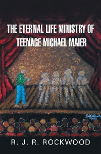 Cover The Eternal Life Ministry of Teenage Michael Maier