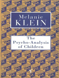 Cover The Psycho-Analysis of Children