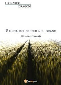 Cover Storia dei cerchi nel grano. Volume 2. Gli anni Novanta