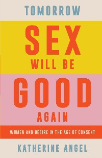 Cover Tomorrow Sex Will Be Good Again