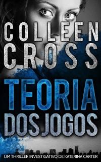 Cover Teoria  dos Jogos - Um Thriller Investigativo de Katerina Carter