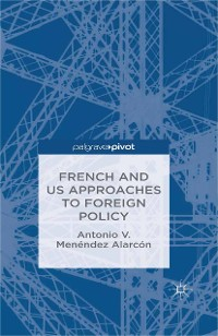 Cover French and US Approaches to Foreign Policy