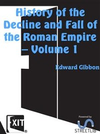 Cover History of the Decline and Fall of the Roman Empire — Volume 1