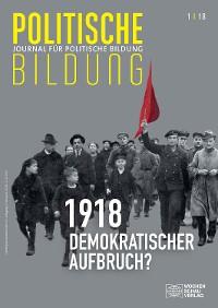Cover 1918 - neue Weltordnung und demokratischer Aufbruch?