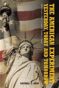 Cover The American Experiment: Yesterday, Today and Tomorrow