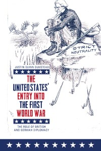 Cover The United States' Entry into the First World War
