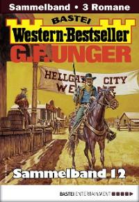 Cover G. F. Unger Western-Bestseller Sammelband 12