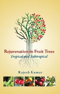 Cover Rejuvenation In Fruit Trees