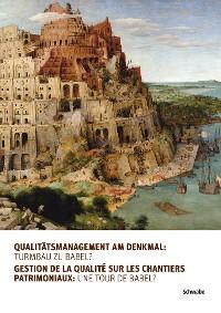 Cover Qualitätsmanagement am Denkmal: Turmbau zu Babel?