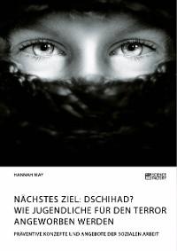Cover Nächstes Ziel: Dschihad? Wie Jugendliche für den Terror angeworben werden
