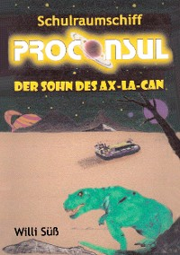 Cover Schulraumschiff Proconsul