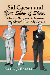 Cover Sid Caesar and Your Show of Shows