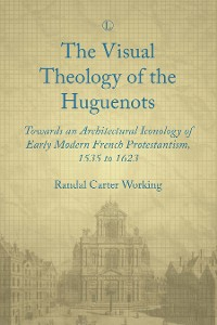 Cover Visual Theology of the Huguenots